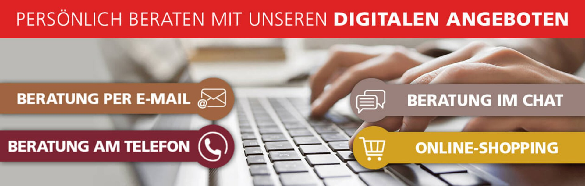 Persönlich beraten mit unseren digitalen Angeboten
